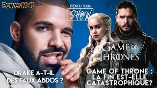 Drake a-t-il des faux abdos ? Game Of Throne : la fin est-elle catastrophique ?