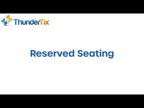Reserved Seating Tutorial Video