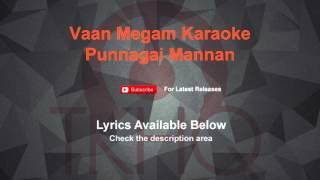Vaan Megam Karaoke Punnagai Mannan Karaoke