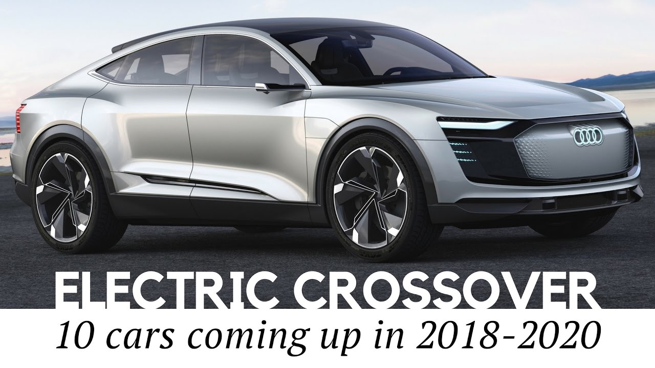 10 electric crossover cars and 7 passenger suvs coming up in 2018 2020 youtube. Black Bedroom Furniture Sets. Home Design Ideas
