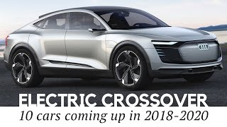 10 Electric Crossover Cars and 7-Passenger SUVs Coming Up in 2018-2020