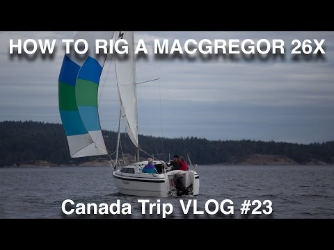 HOW NOT TO RIG A MACGREGOR 26X | CANADA TRIP 2016 VLOG #23 | Sailing in the Gulf Islands