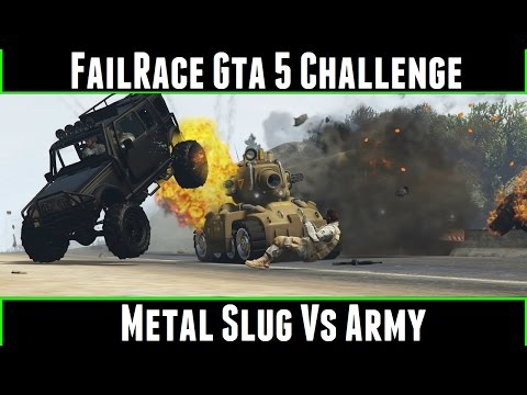 FailRace Gta 5 Challenge Metal Slug Vs Army