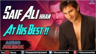 Saif Ali Khan : At His Best ~ Best Hindi Songs || Audio Jukebox