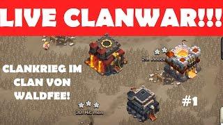 LIVE CLANWAR BEI WALDFEE! [CLASH OF CLANS DEUTSCH/GERMAN]