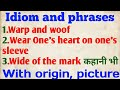 Warp and woof, wear one's heart on one's sleeve, wide of the mark idiom origin, story|idiom & phrase