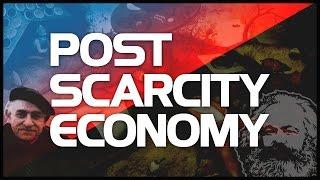 Part I : Post Scarcity Economy
