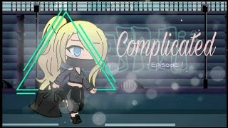 Complicated [Ep.1] Gacha Life (Voice acting used)