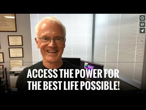 Access The Power For The Best Life Possible