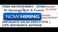 JOBS IN DUBAI   INSURANCE SALES EXCECUTIVE   LIFE INSURANCE ADVISOR   Rs 85000   LATEST JOB 2018