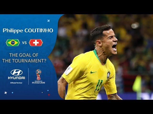 Philippe COUTINHO goal vs Switzerland   2018 World Cup   Hyundai Goal of the Tournament Nominee
