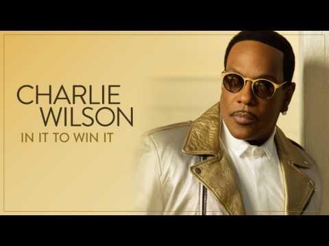 Charlie Wilson Chills{Audio New Music} #InItToWinItTour