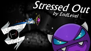 Stressed Out by EndLevel | Geometry Dash [2.1] [Demon]