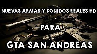 Como Descargar e Instalar Nuevas Armas y Sonidos Reales para GTA San Andreas 2018 HD
