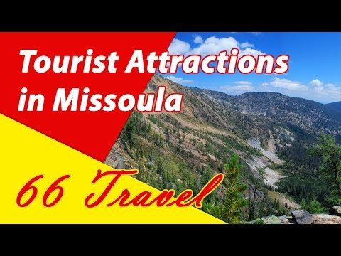 List 8 Tourist Attractions in Missoula, Montana | Travel to United States