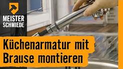Küchenarmatur mit Brause montieren   HORNBACH Meisterschmiede