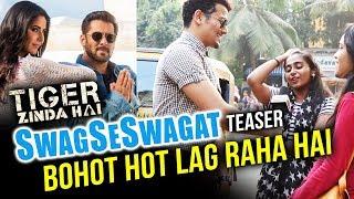Swag Se Swagat Teaser   Girls Go CRAZY Over Salman Khan And Katrina Kaif | Tiger Zinda Hai