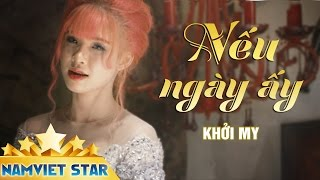 Nu Ngy y - Khi My ft Vy Dng MV HD STAR OFFICIAL