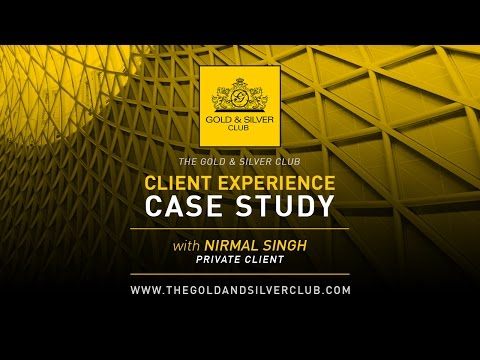 The Gold & Silver Club Reviews | Private Client Case Study With Nirmal Singh