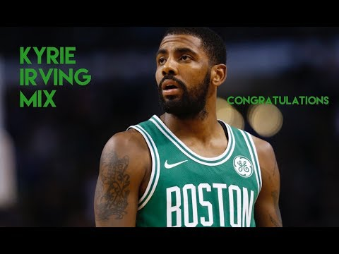 Kyrie Irving 2018 Mix - Congratulations (Clean)