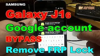 Remove Google Account Samsung Galaxy  J1 6 /J120h/J120f/J120fn/J120gn