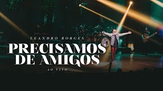 Baixar Leandro Borges - Precisamos De Amigos (Ao Vivo)