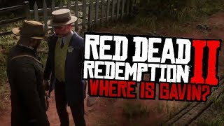 Where is Gavin? - Red Dead Redemption 2