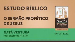 Estudo Bíblico Quinta Feira - Transmitido ao vivo em 26/03/2020