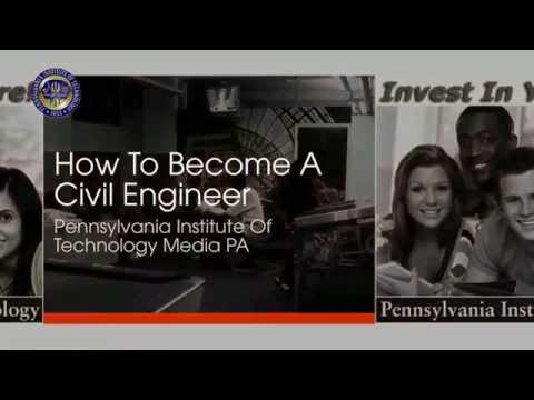 How To Become A Civil Engineer | Pennsylvania Institute Of Technology Media PA