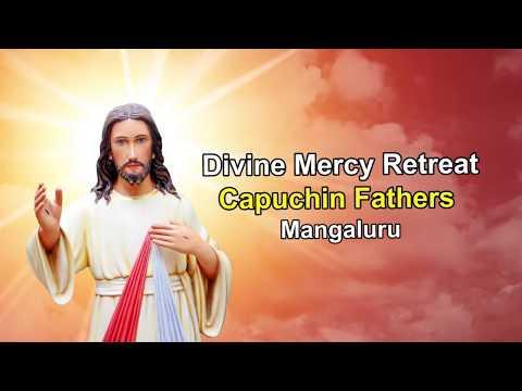 Divine Mercy Retreat Talk - Capuchins Mangalore - Episode 154