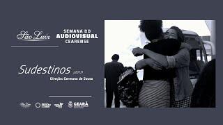 "[Semana do Audiovisual Cearense] ""Sudestinos"""