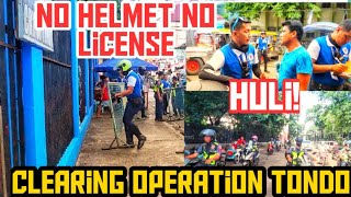 TONDO CLEARING OPERATION | NO HELMET NO DRIVER LICENSE HULI