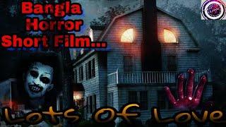 Bangla Horror Short film || By Lots Of Love...