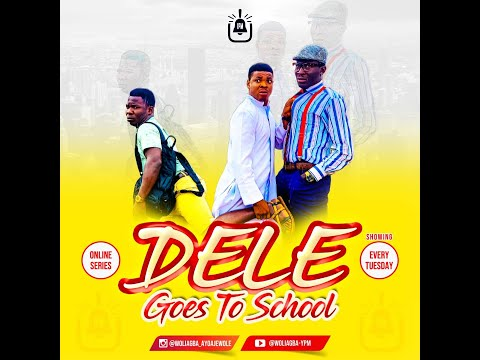 DELE GOES TO SCHOOL || EPISODE 7