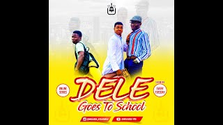 DELE GOES TO SCHOOL - EPISODE 7