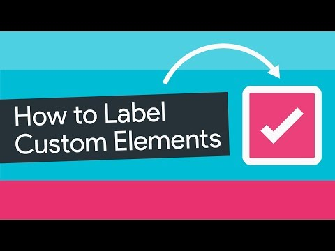 How To Label Custom Elements - A11ycasts #24