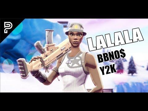 "The BEST Fortnite Montage EVER! - ""LALALA"" (bbno$ & y2k)"