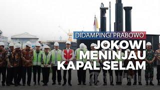 Didampingi Prabowo, Presiden Jokowi Tinjau Kapal Selam KRI Alugoro-405