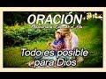 Oración, todo es posible para Dios | Oración para empezar el Día | #oracion