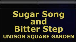 Karaoke♬ SUGAR SONG & BITTER STEP -  UNISON SQUARE GARDEN 【No Guide Melody】 Instrumental
