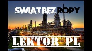Swiat bez ropy dokument LEKTOR PL