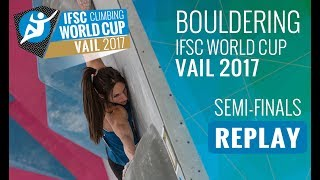 IFSC  Climbing World Cup Vail 2017 - Bouldering - Semi-Finals - Men/Women thumbnail