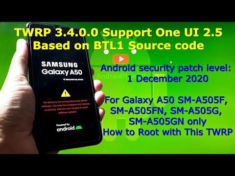 Root TWRP 3.4.0.0 BTL1 One UI 2.5 Samsung Galaxy A50 SM-A505F, SM-A505FN, SM-A505G, SM-A505GN