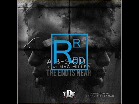 Ab-Soul - The End Is Near (ft. Mac Miller) (Prod. by Larry Fisherman)