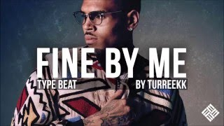 Download Chris Brown - Fine By Me type beat x Kehlani (Instrumental by Turreekk) MP3 song and Music Video