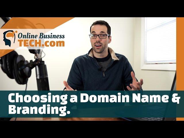 Choosing a Domain Name & Branding tips