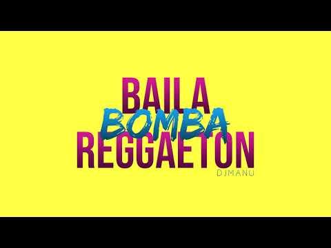 BAILA BOMBA REGGAETON (Remix) – DJ MANU ALVAREZ