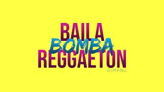 BAILA BOMBA REGGAETON (Remix) - DJ MANU ALVAREZ