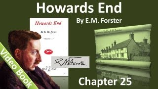 Chapter 25 - Howards End by E. M. Forster