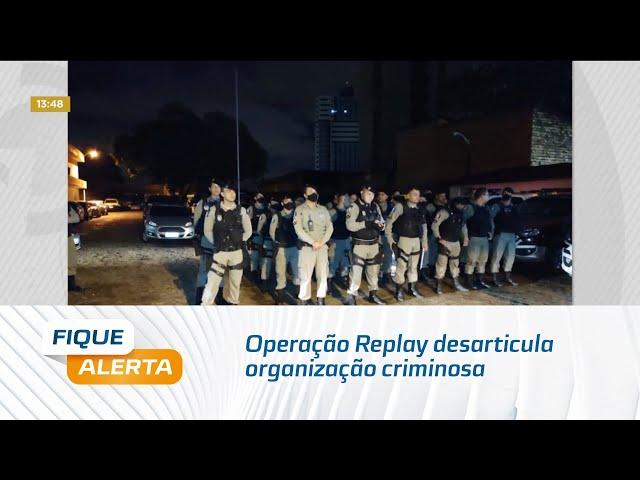 Operação Replay desarticula organização criminosa especializada no tráfico de drogas